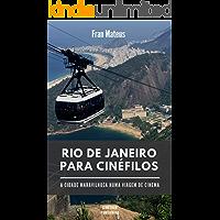 Rio de Janeiro para cinéfilos: A Cidade Maravilhosa numa viagem de cinema
