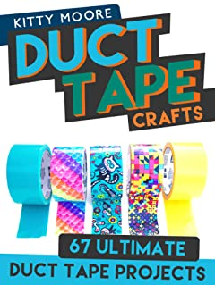 Duct Tape Crafts (3rd Edition): 67 Ultimate Duct Tape Crafts - For Purses, Wallets & Much More!