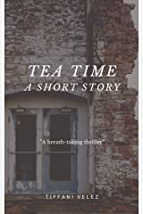 Tea Time: A Short Story Kindle Edition