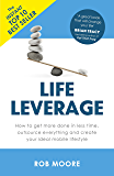 Life Leverage: How to Get More Done in Less Time, Outsource Everything & Create Your Ideal Mobile Lifestyle (English Edition)