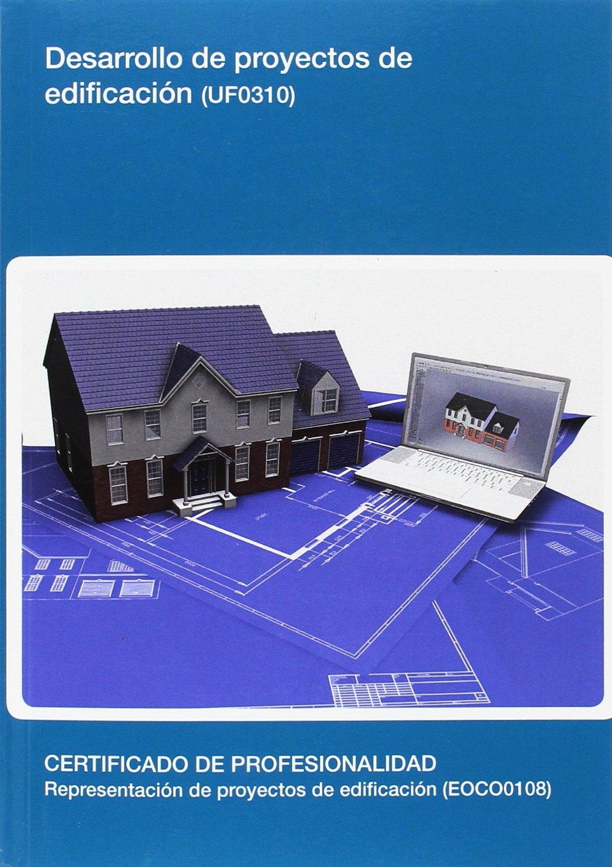 Desarrollo de proyectos de edificación (UF0310)