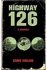 Highway 126: A Novella Kindle Edition