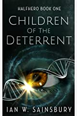 Children Of The Deterrent (Halfhero Book 1) Kindle Edition