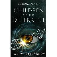 Children Of The Deterrent (Halfhero Book 1)