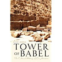 Tower of Babel, The: Settign the Record Straight