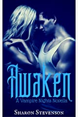 Awaken (Vampire Nights Book 1) Kindle Edition