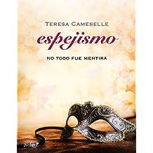 No todo fue mentira. Espejismo (Histórica nº 1) (Spanish Edition) Apr 4, 2013