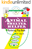 The Animal Shelter Helper Marketing Play Book
