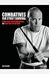 Combatives for Street Survival: Volume 1: Index Positions, the Guard and Combatives Strikes Kindle Edition