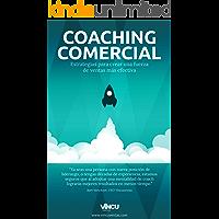 Coaching Comercial: Estrategias para crear una fuerza de ventas más efectiva.
