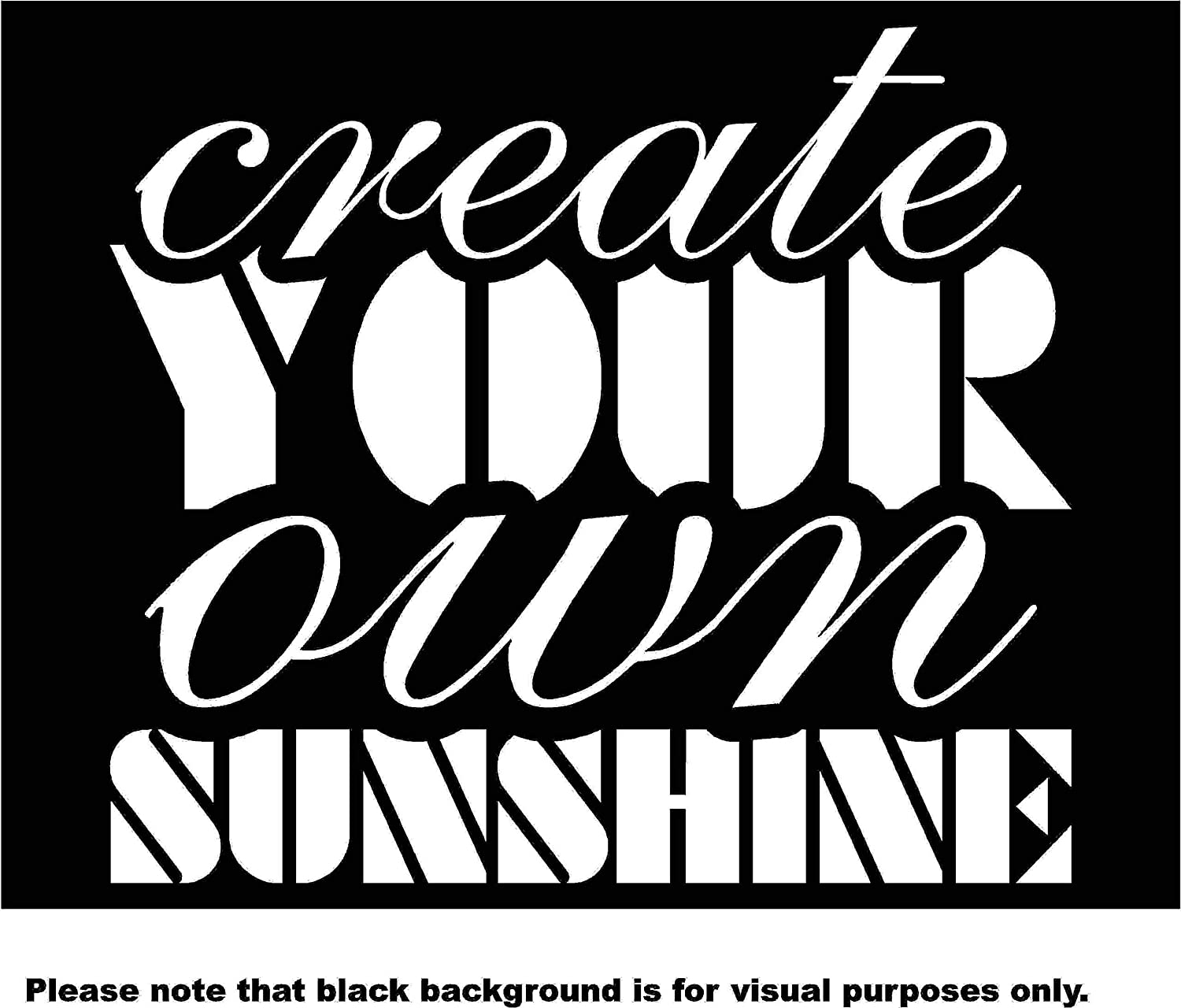 Create your own Sunshine Quote Car Window Tumblers Wall Decal Sticker Vinyl Laptops Cellphones Phones Tablets Ipads Helmets Motorcycles Computer Towers V and T Gifts