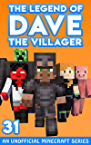 Dave the Villager 31: An Unofficial Minecraft Story (The Legend of Dave the Villager)