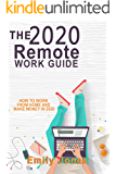 THE 2020 REMOTE WORK GUIDE: HOW TO WORK FROM HOME AND MAKE MONEY IN 2020