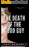 The Death of the Good Guy: Gay Teen Romance (Fairmont Boys Book 4)