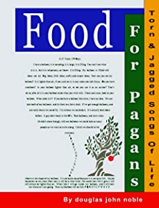 Food for Pagans: Torn and Jagged Songs of Life