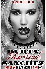 Durty Maritziah Sanchez (Durty Sanchez Book 1) Kindle Edition