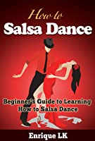 Ballroom Dancing: The Beginners Guide To Ballroom