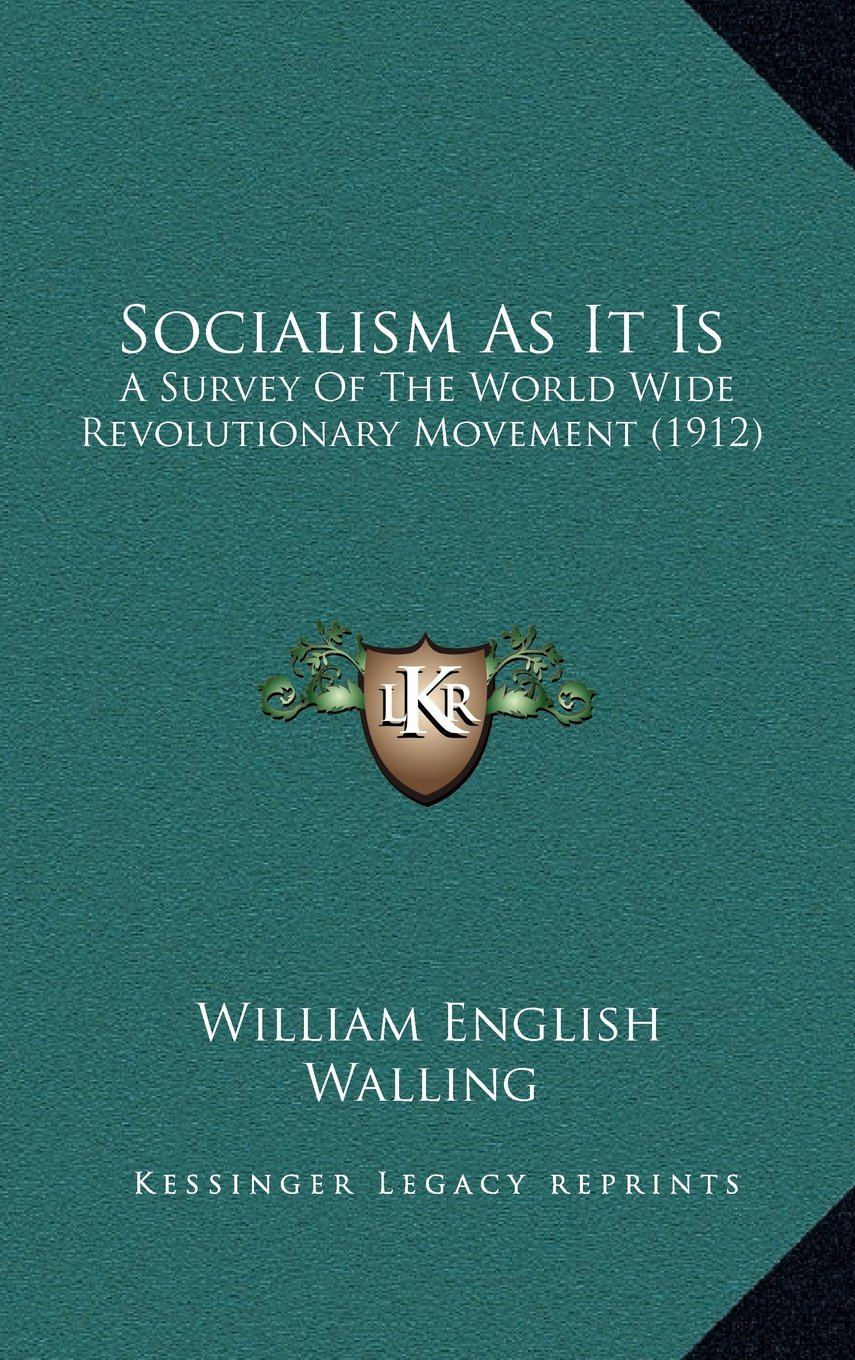 Read Online Socialism As It Is: A Survey Of The World Wide Revolutionary Movement (1912) pdf