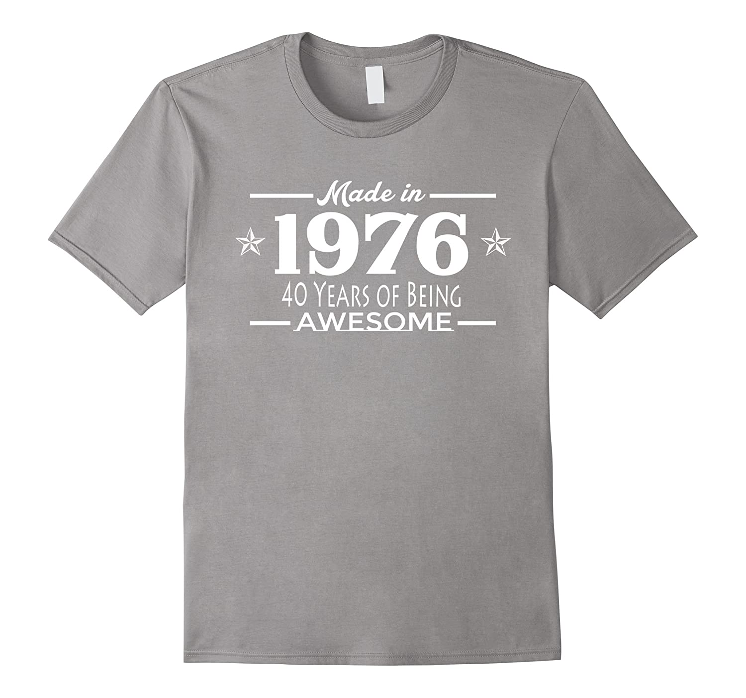 40th birthday Made in 1976 40 years of being awesome t-shirt-BN