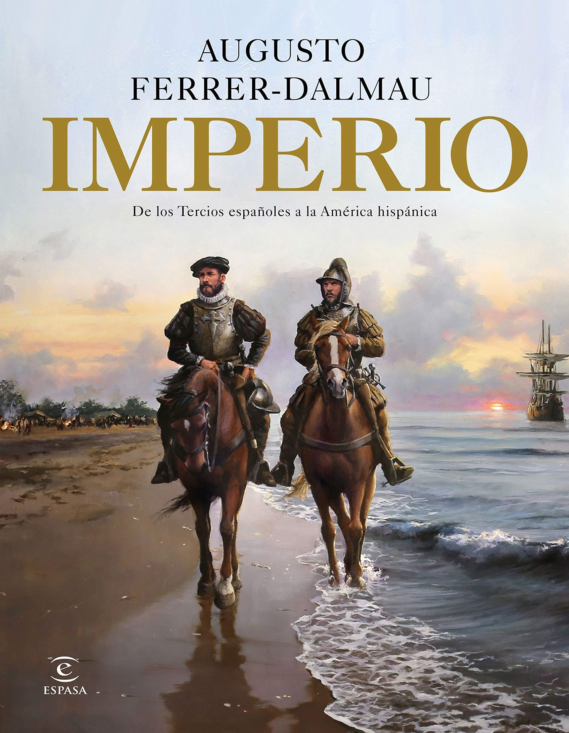 Imperio: De los tercios españoles a la América hispánica F ...