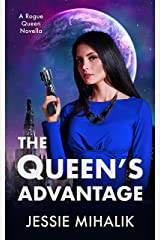 The Queen's Advantage (Rogue Queen Book 2) Kindle Edition