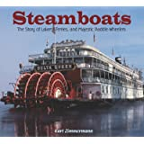 Steamboats: The Story of Lakers, Ferries, and Majestic Paddle-Wheelers
