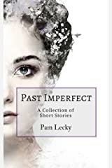 Past Imperfect: A Collection of Short Stories Kindle Edition