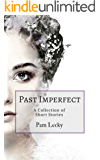 Past Imperfect: A Collection of Short Stories