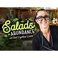 Salads in Abundance with Chef Cynthia Louise - Season 1