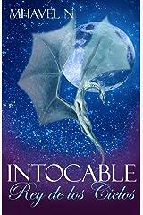 Intocable: Rey de los cielos (Spanish Edition) Kindle Edition