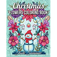 Christmas Flowers: An Adult Coloring Book with Cute Holiday Designs and Relaxing Flower Patterns for Christmas Lovers