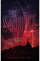 The Sacrifice (Watcher Series: Book 3) Kindle Edition