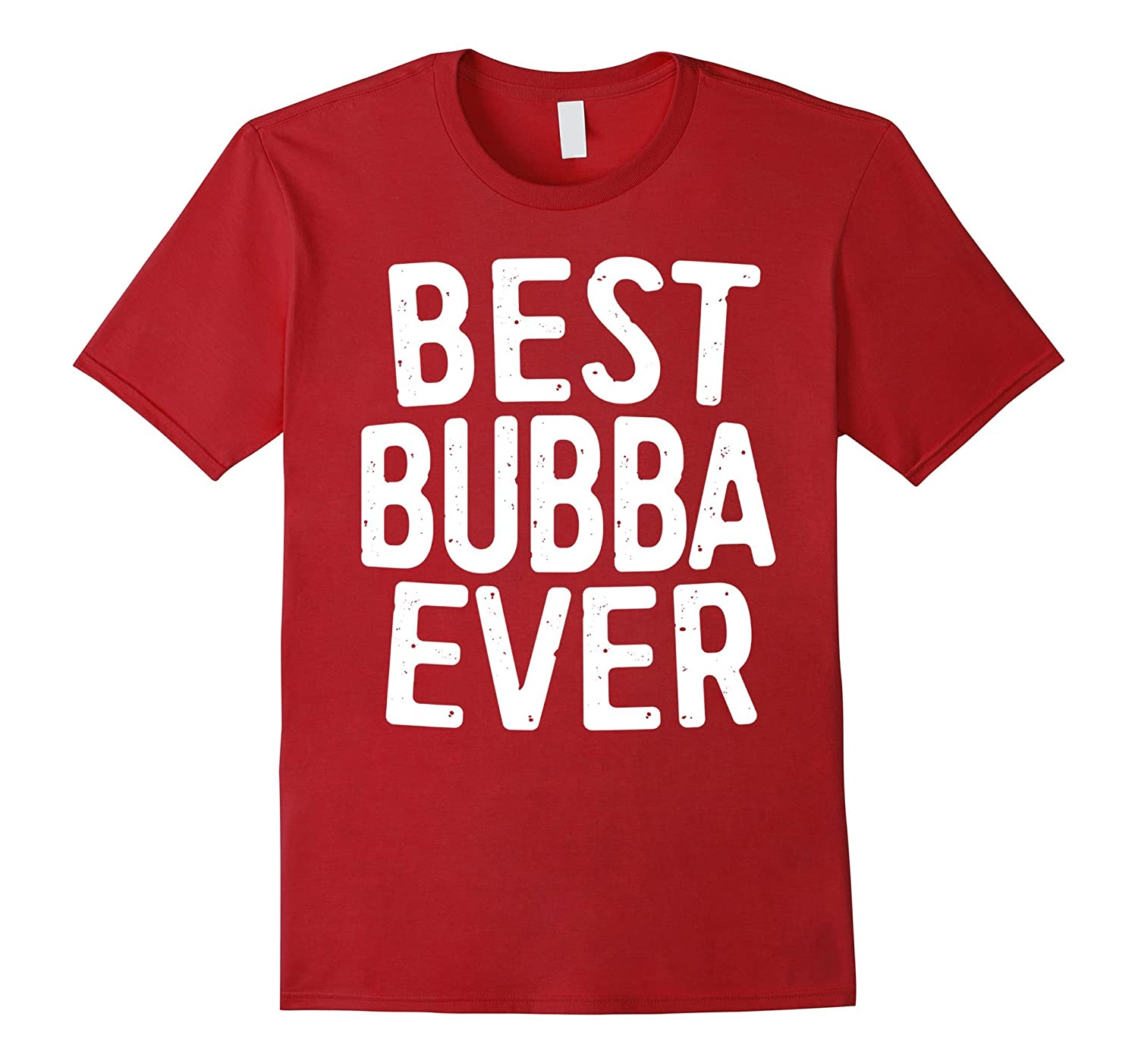 Best Bubba Ever T Shirt Brother-Veotee