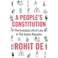 A People`s Constitution – The Everyday Life of Law in the Indian Republic (Histories of Economic Life)