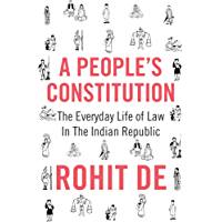A People's Constitution: The Everyday Life of Law in the Indian Republic (Histories of Economic Life Book 18) (English Edition)