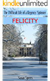 The Difficult Life of a Regency Spinster: FELICITY