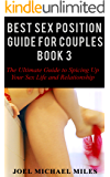 Best Sex Position Guide for Couples-BOOK 3: The Ultimate Guide to Spicing Up Your Sex Life and Relationship Book 3