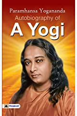 Autobiography of a Yogi (Best Motivational Books for Personal Development (Design Your Life)) Kindle Edition