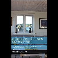 O Dicionário de Design de Interiores: Um guia rápido e completo sobre a profissão cada vez mais necessária na sociedade.