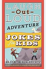 Laugh-Out-Loud Adventure Jokes for Kids (Laugh-Out-Loud Jokes for Kids) Kindle Edition
