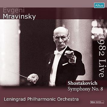 ショスタコーヴィチ : 交響曲 第8番 (Shostakovich : Symphony No.8 / Evgeni Mravinsky   Leningrad Philharmonic Orchestra) [1982 Live]
