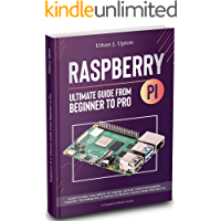 Raspberry Pi 4 Ultimate Guide: From Beginner to Pro: Everything You Need to Know: Setup, Programming Theory, Techniques, and Awesome Ideas to Build Your Own Projects (Raspberry Master Series Book 1)