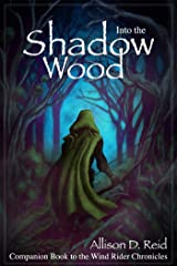 Into the Shadow Wood (Wind Rider Chronicles) Kindle Edition