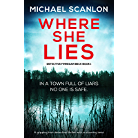 Where She Lies: A gripping Irish detective thriller with a stunning twist (Detective Finnegan Beck Book 1)
