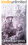 The Elk Hunter's Wife