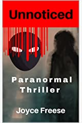 UNNOTICED: Paranormal Thriller Kindle Edition