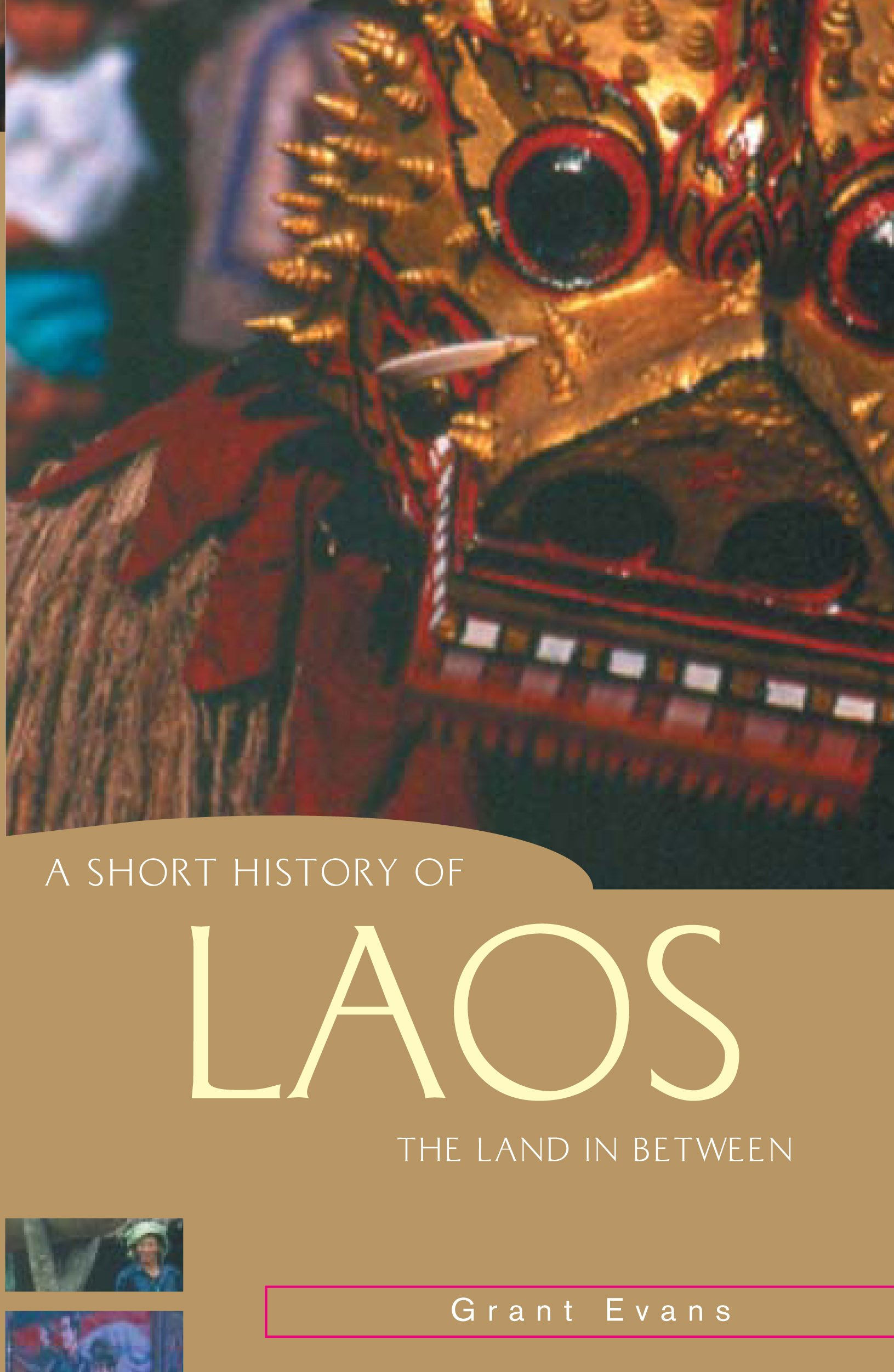 A Short History of Laos: The Land in Between (Short History of Asia Series)