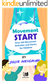Movement Start: Over 100 movement activities and stories for children