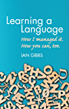 Learning a Language: How I managed it. How you can, too
