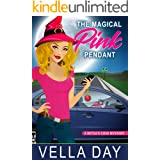 The Magical Pink Pendant: A Paranormal Cozy Mystery (A Witch's Cove Mystery Book 9)